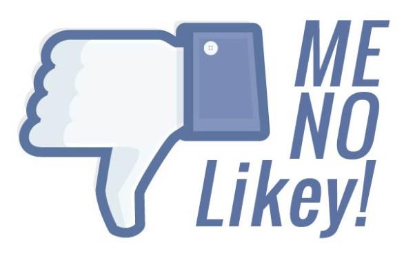 Me no likey - Facebook